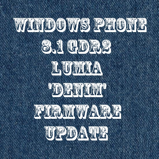 'Denim' is the upcoming Windows Phone 8.1 Firmware update for the Lumia Devices.